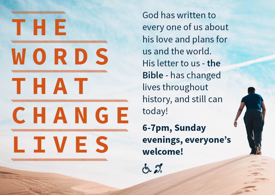The Words That Change Lives. 6-7pm, Sunday evenings, everyone's welcome!
